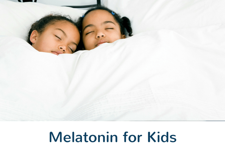 Melatonin for Kids: Good or Bad Idea?